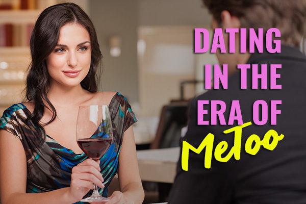 Dating in the Era of #MeToo