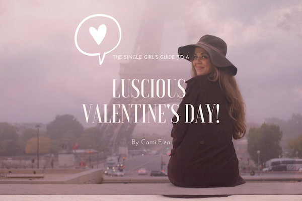 The Single Girl's Guide to a Luscious Valentine's Day